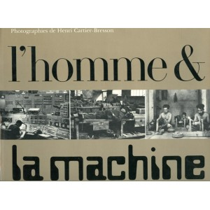 Livre photo - L'homme et la machine - Henri Cartier-Bresson