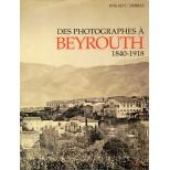 Des photographes à BEYROUTH 1840-1918 - Fouad c.Debbas