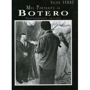 Catalogue - Felipe Ferré - Mes portraits de BOTERO photographies 1973-1976