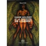 Pierre Molinier et la tentation de l'Orient - Pierre Petit