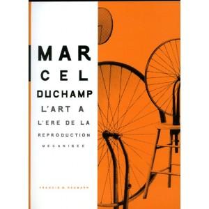 Marcel Duchamp l'art a l'ère de la reproduction mécanisée
