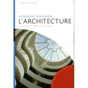 Comment regarder L'architecture - Francesca Prina