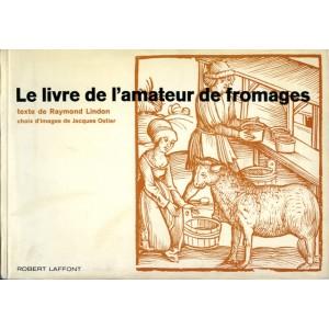 Le livre de l'amateur de fromages - Raymond Lindon