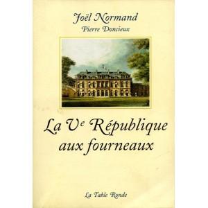 La Ve République aux fourneaux - Joël Normand-Pierre Doncieux