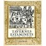 Tavernes Estaminets guinguettes et cafés d'antan et de naguère - Robin Livio