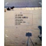 Les destins de Leonid Andreyev - photographies d'un écrivain russe 1871-1919 - Olga Andreyev Carlisle-Richard Davies