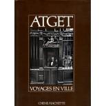 Atget - Voyages en ville - Roméo Martinez et Alain Pougetoux