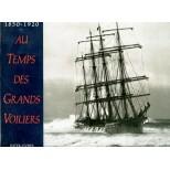 au temps des grands voiliers 1850-1920 texte Yves Le Scal
