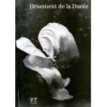 Ornement de la durée - Catalogue par Hélène Pinet