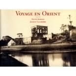 Voyage en Orient - Sylvie Aubenas-Jacques Lacarrière