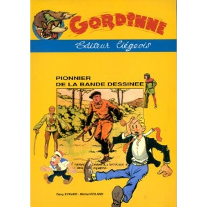 Gordinne Editeur Liégeois pionnier de la bande dessinée - Dany Evrard - Michel Roland