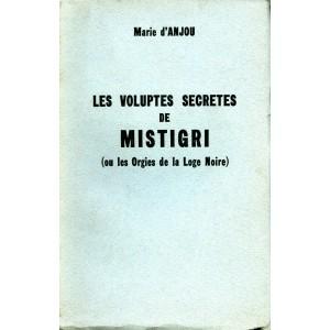Les voluptés secrètes de Mistigri (ou les orgies de la loge noire) - Marie d'Anjou