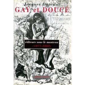 Gay et Doucé éditeurs sous le manteau (1877-1882) - Jacques Duprilot