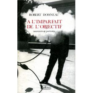 Robert Doisneau a l'imparfait de l'objectif