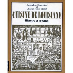 Cuisine de Louisiane - Histoire et recettes - Jacqueline Denuzière et Charles Henri Brandt