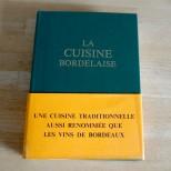 La Cuisine Bordelaise - Traité de la cuisine bourgeoise bordelaise - Alcide Bontou