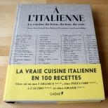 A L'ITALIENNE - la cuisine du beau, du bon, du vrai - texte Julien Cohen & Anne Chabrol