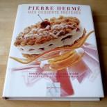 Pierre Hermé - Mes desserts préférés
