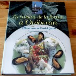 La cuisine de la forme à Quiberon - 120 recettes de Patrick Jarno