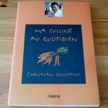 Ma Cuisine au Quotidien - Christian Constant